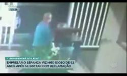 ASSISTA: Empresário espanca vizinho idoso de 92 anos após se irritar com reclamação