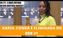Karol Conká é eliminada com 99,17%, a maior rejeição da história do BBB; assista