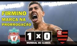 VÍDEO: Na prorrogação, Firmino decide e Liverpool vence o Flamengo na final do Mundial de Clubes da FIFA