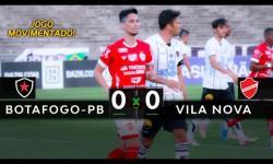 VÍDEO: Botafogo-PB empata com Vila Nova no Almeidão pelo Brasileirão Série C 2020
