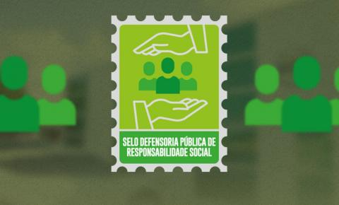 Defensoria Pública cria Selo de Responsabilidade Social para empresas solidárias durante pandemia